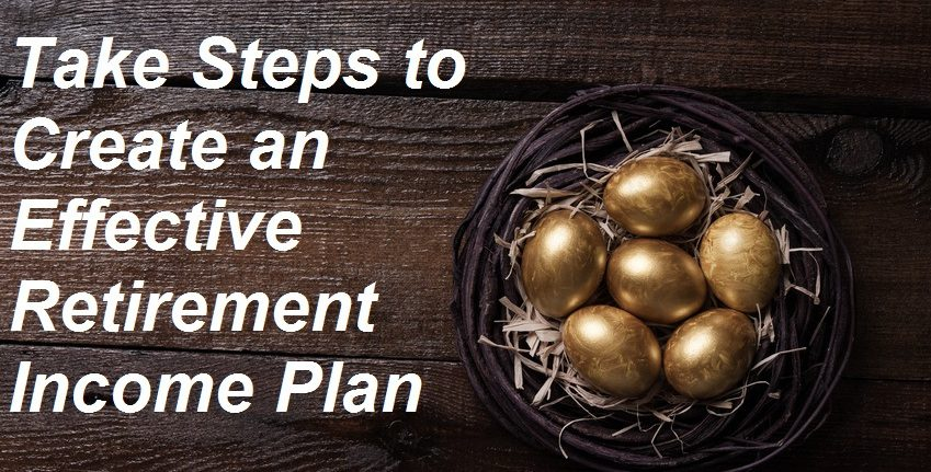5 Steps to Building a Retirement Income Plan